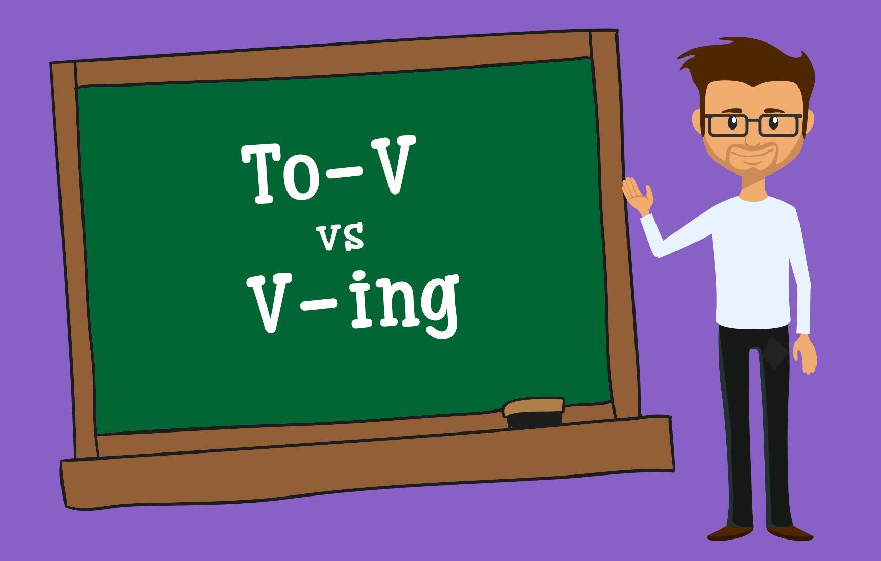 Những động từ theo sau là V-ing hoặc To V
