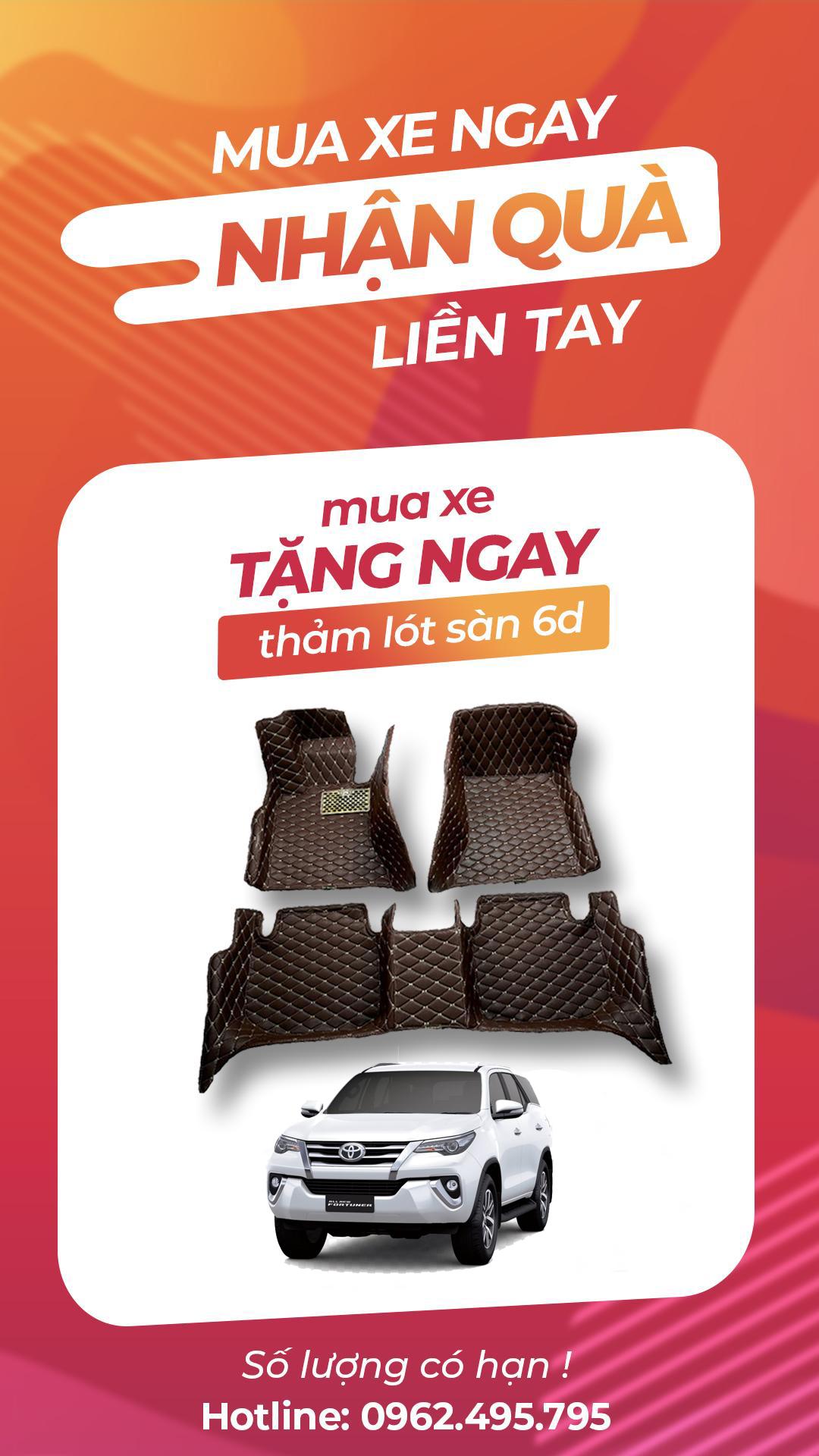 Khi mua xe Toyota Fortuner cũ hoặc mới, bạn sẽ được nhận ngay 1 bộ Thảm lót sàn 6D, gọi Hotline để đăng ký ngay